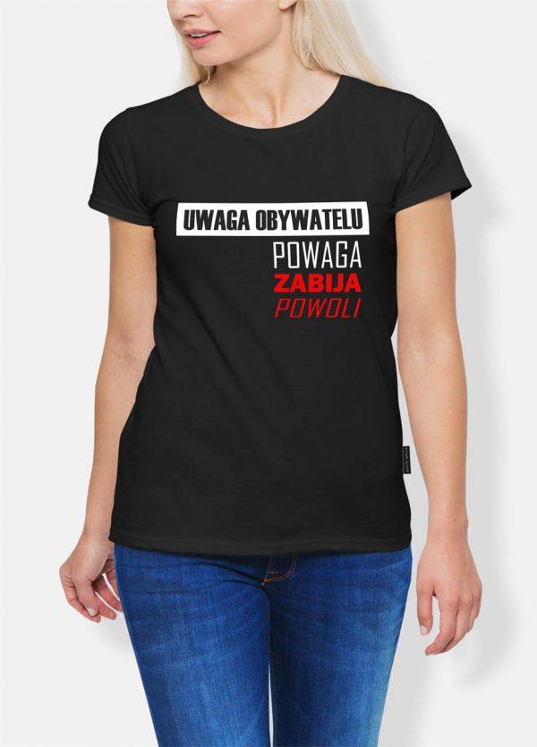 Koszulka uwaga obywatelu powaga zabija powoli
