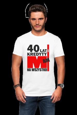 Koszulka na 40-stke - 40 lat kredyty