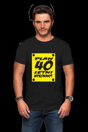 Koszulka na 40 lat - plan 40 letni wykonany